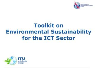 Toolkit on Environmental Sustainability for the ICT Sector