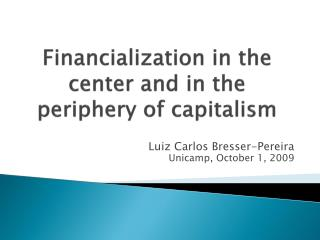 Financialization in the center and in the periphery of capitalism