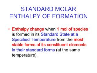 STANDARD MOLAR ENTHALPY OF FORMATION