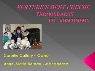 NURTURE'S BEST CRECHE                Tarmonbarry                          Co.  Roscommon