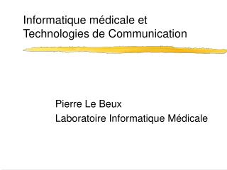 Informatique m�dicale et Technologies de Communication