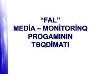 """FAL"" MEDİA – MONİTORİNQ PROGAMININ TƏQDİMATI"