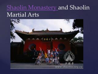 Shaolin Monastery  and Shaolin Martial Arts