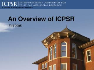 An Overview of ICPSR