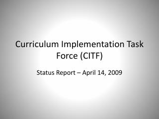 Curriculum Implementation Task Force (CITF)