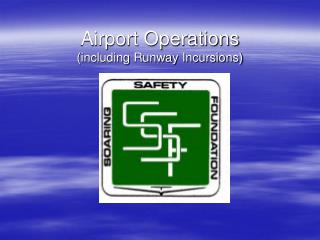 Airport Operations (including Runway Incursions)
