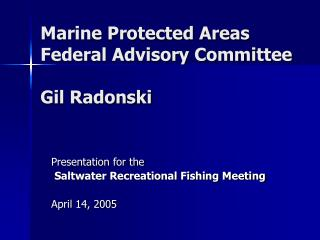 Marine Protected Areas Federal Advisory Committee Gil Radonski