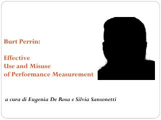 Burt  Perrin :  Effective Use  and  Misuse of  Performance  Measurement