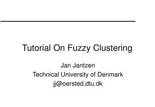 Tutorial On Fuzzy Clustering