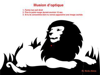 1. Ferme ton oeil droit 2. Fixe le point rouge durant environ 15 sec.