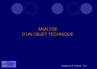 ANALYSE D'UN OBJET TECHNIQUE
