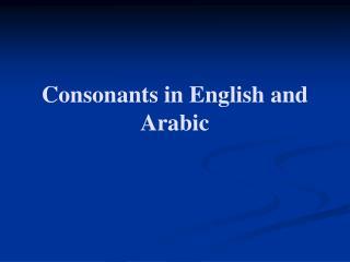 Consonants in English and Arabic