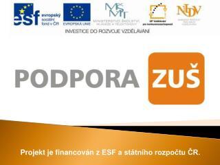 Projekt je financován zESF a státního rozpočtu ČR.