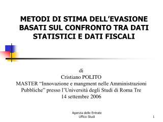 METODI DI STIMA DELL'EVASIONE BASATI SUL CONFRONTO TRA DATI STATISTICI E DATI FISCALI