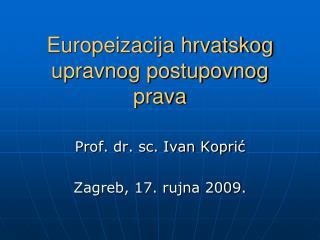 Europeizacija hrvatskog upravnog postupovnog prava