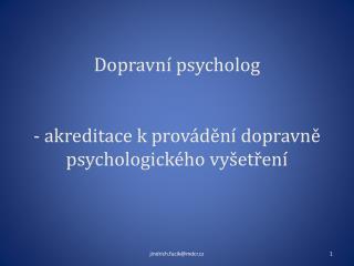 Dopravní psycholog - akreditace k provádění dopravně psychologického vyšetření