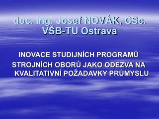 doc. Ing. Josef NOVÁK, CSc. VŠB-TU Ostrava