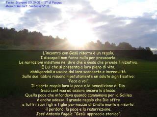 Testo: Giovanni 20,19-31 -  2ª di Pasqua   Musica: Mozart. Sinfonía Nº 11.
