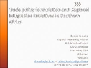 Trade policy formulation  and Regional Integration initiatives in Southern Africa