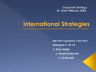 "International Strategies Jay B. Barney, "" Gaining and Sustaining Competitive Advantage """