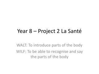 Year 8 � Project 2 La Sant�