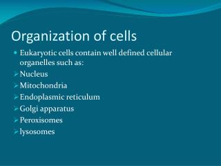 Organization of cells