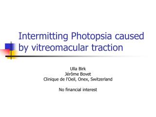 Intermitting Photopsia caused by vitreomacular traction
