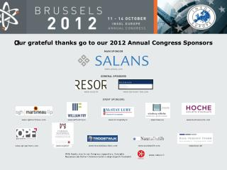 ?Our grateful thanks go to our 2012 Annual Congress Sponsors