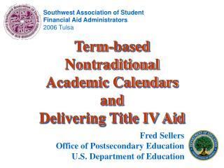 Term-based Nontraditional Academic Calendars and  Delivering Title IV Aid