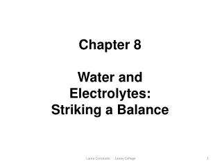Chapter 8  Water and Electrolytes: Striking a Balance