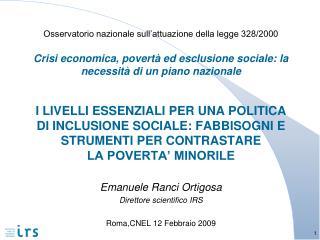 Emanuele Ranci Ortigosa Direttore scientifico IRS Roma,CNEL 12 Febbraio 2009
