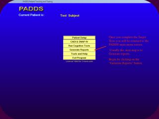 Once you complete the Target Tests you will be returned to the PADDS main menu screen.