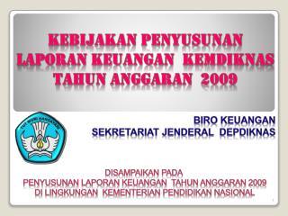 KEBIJAKAN penyusunan  laporan keuangan  kEmDIKNAS Tahun anggaran  2009