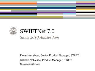 SWIFTNet 7.0