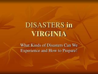 DISASTERS  in VIRGINIA