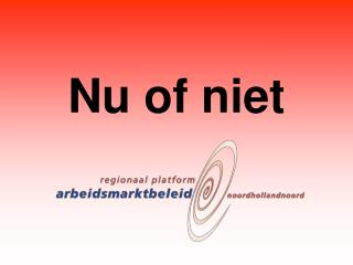Nu of niet