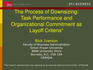 The Process of Downsizing:  Task Performance and Organizational Commitment as Layoff Criteria*