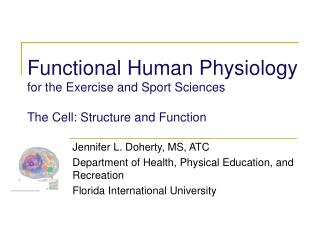 Functional Human Physiology for the Exercise and Sport Sciences  The Cell: Structure and Function