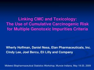 Linking CMC and Toxicology:  The Use of Cumulative Carcinogenic Risk for Multiple Genotoxic Impurities Criteria