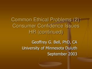 Common Ethical Problems (2): Consumer Confidence Issues HR (continued)
