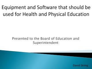 Equipment and Software that should be used for Health and Physical Education