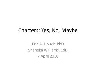 Charters: Yes, No, Maybe