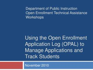 Using the Open Enrollment Application Log (OPAL) to Manage Applications and Track Students