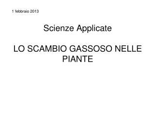 Scienze Applicate LO SCAMBIO GASSOSO NELLE PIANTE