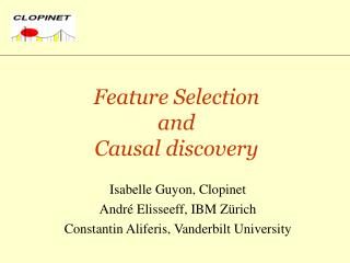 Feature Selection  and  Causal discovery