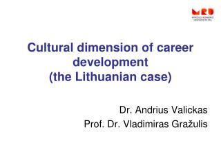 Cultural dimension of career development  (the Lithuanian case)