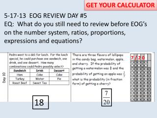 5-17-13  EOG REVIEW DAY #5 EQ:  What do you still need to review before EOG's