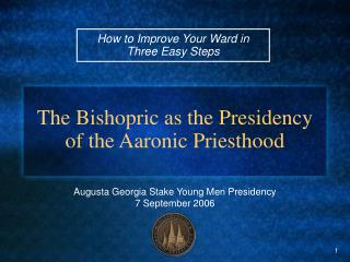 The Bishopric as the Presidency of the Aaronic Priesthood