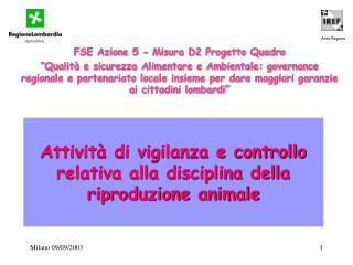 Attività di vigilanza e controllo relativa alla disciplina della riproduzione animale