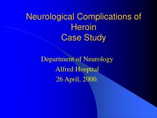 Neurological Complications of Heroin Case Study